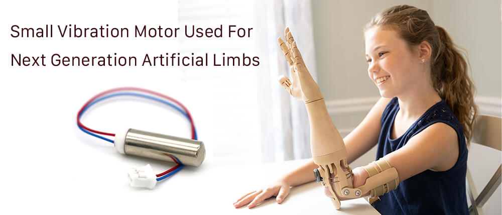 Small Vibration Motor Used For Next Generation Artificial Limbs