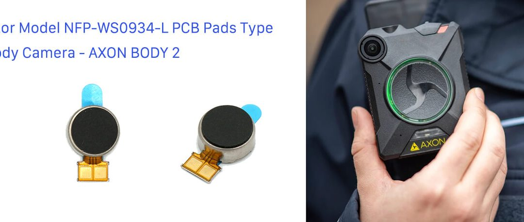 9mm Haptic Motors With PCB Pads Type Used In Janus Body Camera – AXON BODY 2