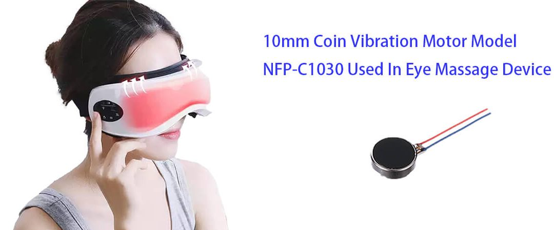 10mm Coin Vibration Motor Model NFP-C1030 Used In Multi-Function Eye Massage Device